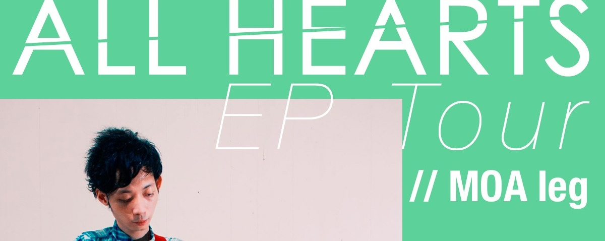 All Hearts EP Tour // MOA leg