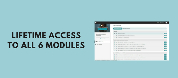 Lifetime access to all 6 modules of the course