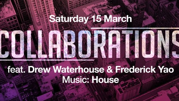 Collaborations feat. Drew Waterhouse & Frederick Yao