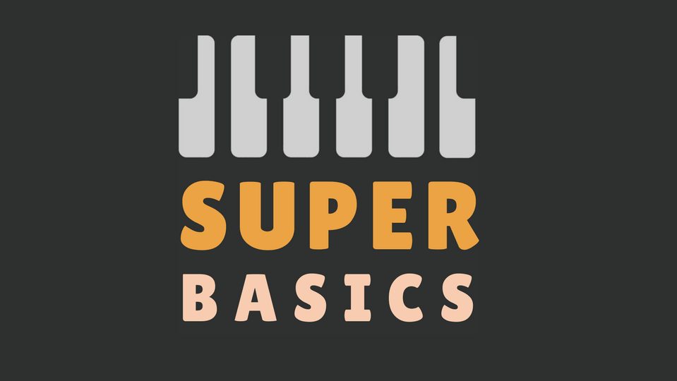Super Basics - Learn To Play Piano Course - The Essentials of Playing Piano.