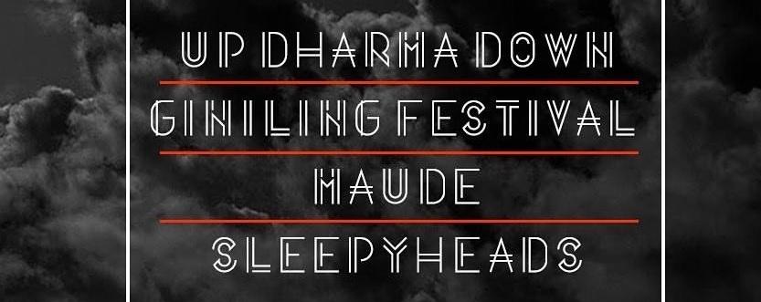 Up Dharma Down, Giniling Festival, Haude & Sleepyheads