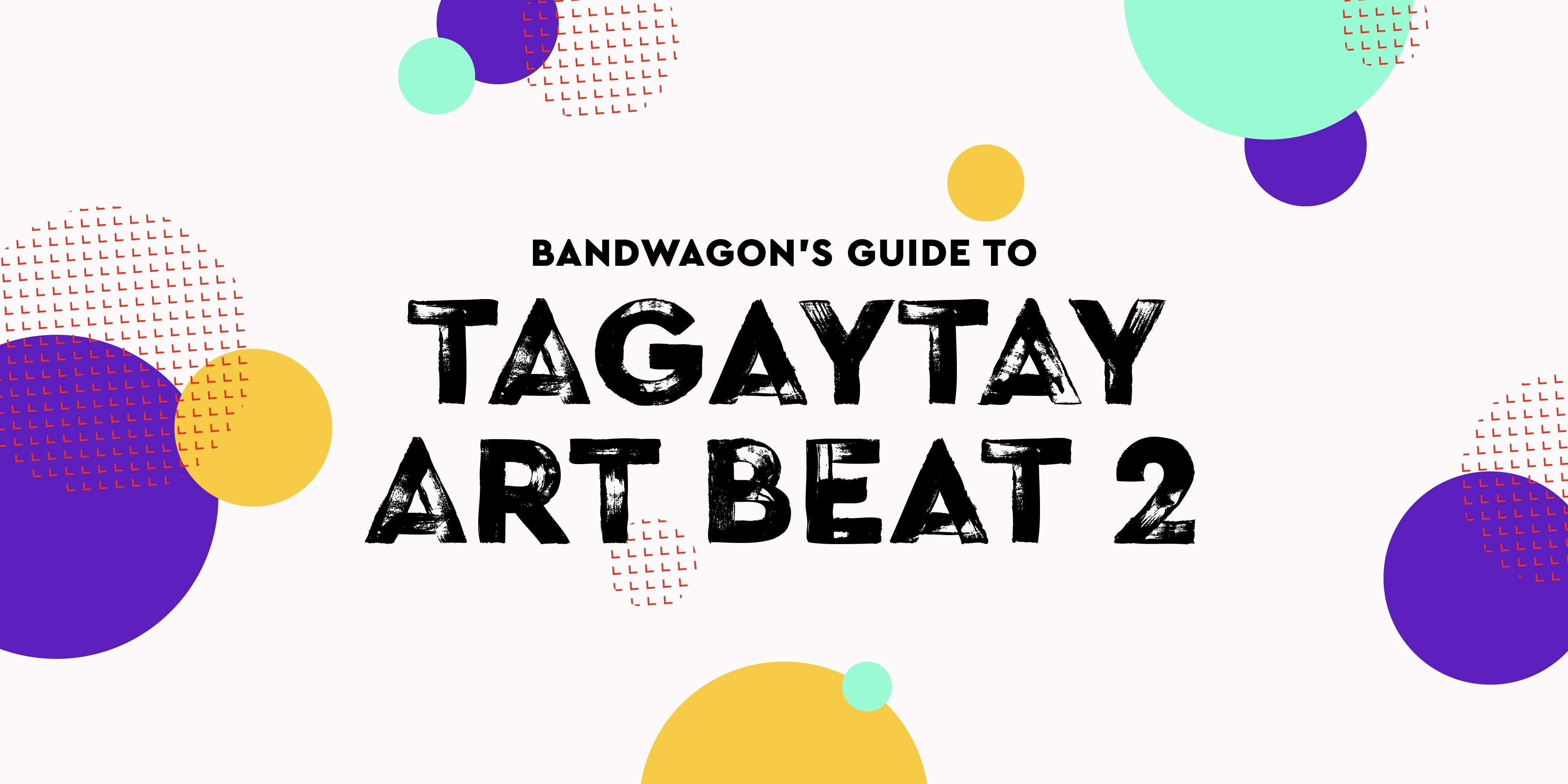 Bandwagon's Guide to Tagaytay Art Beat 2