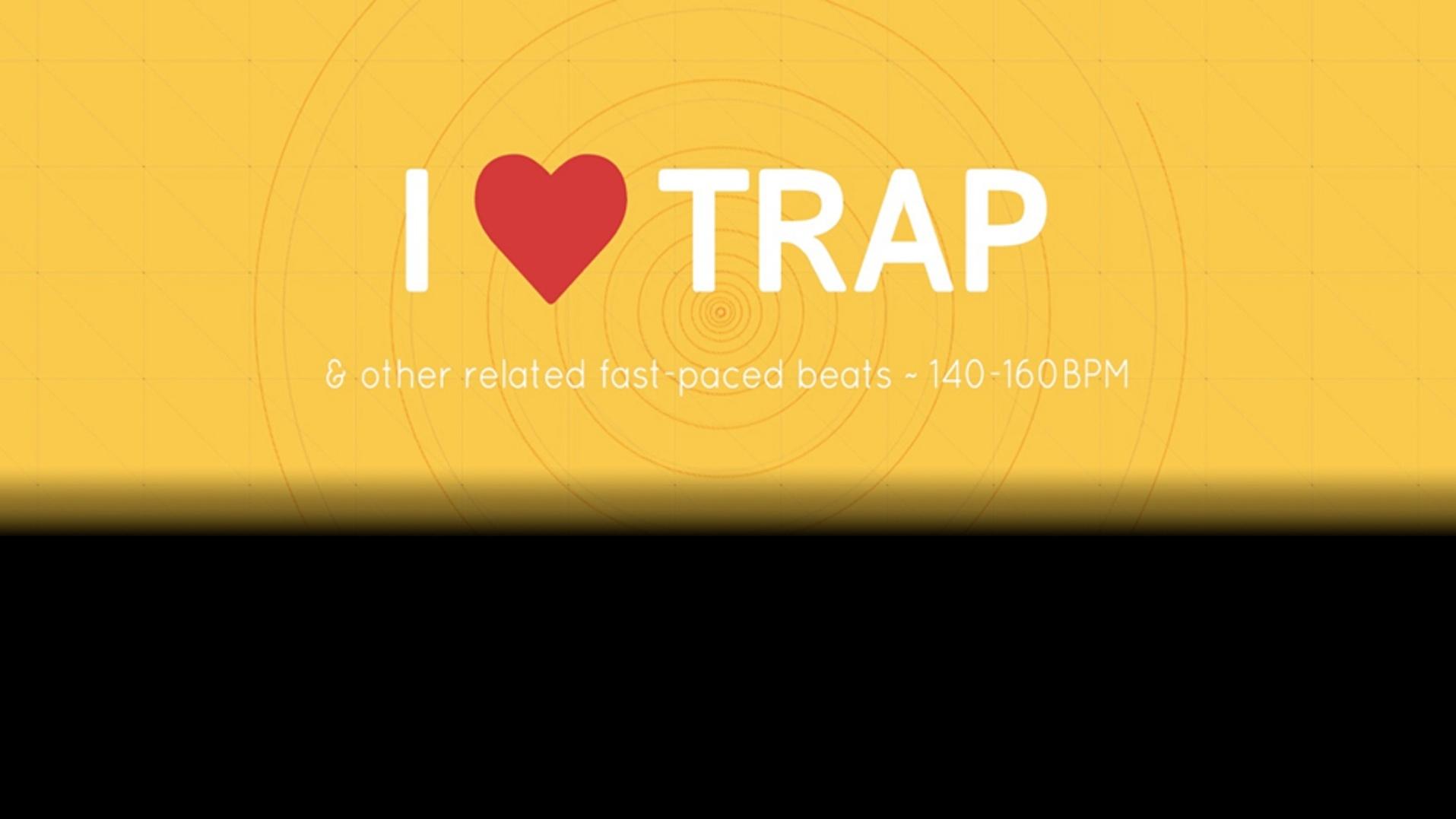 I ❤ Trap