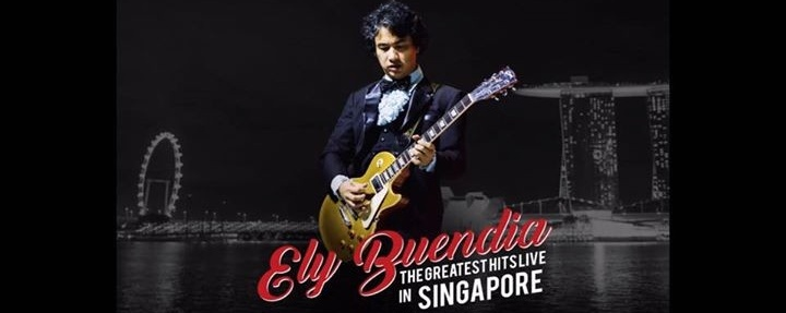ELY BUENDIA the Greatest Hits LIVE in SINGAPORE 2017!