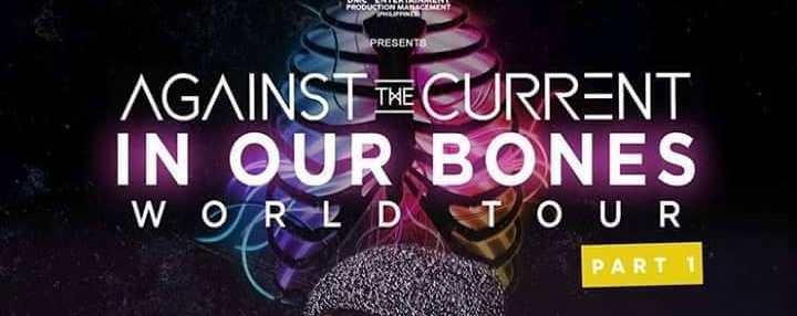 In Our Bones World Tour: Against The Current Live in Manila