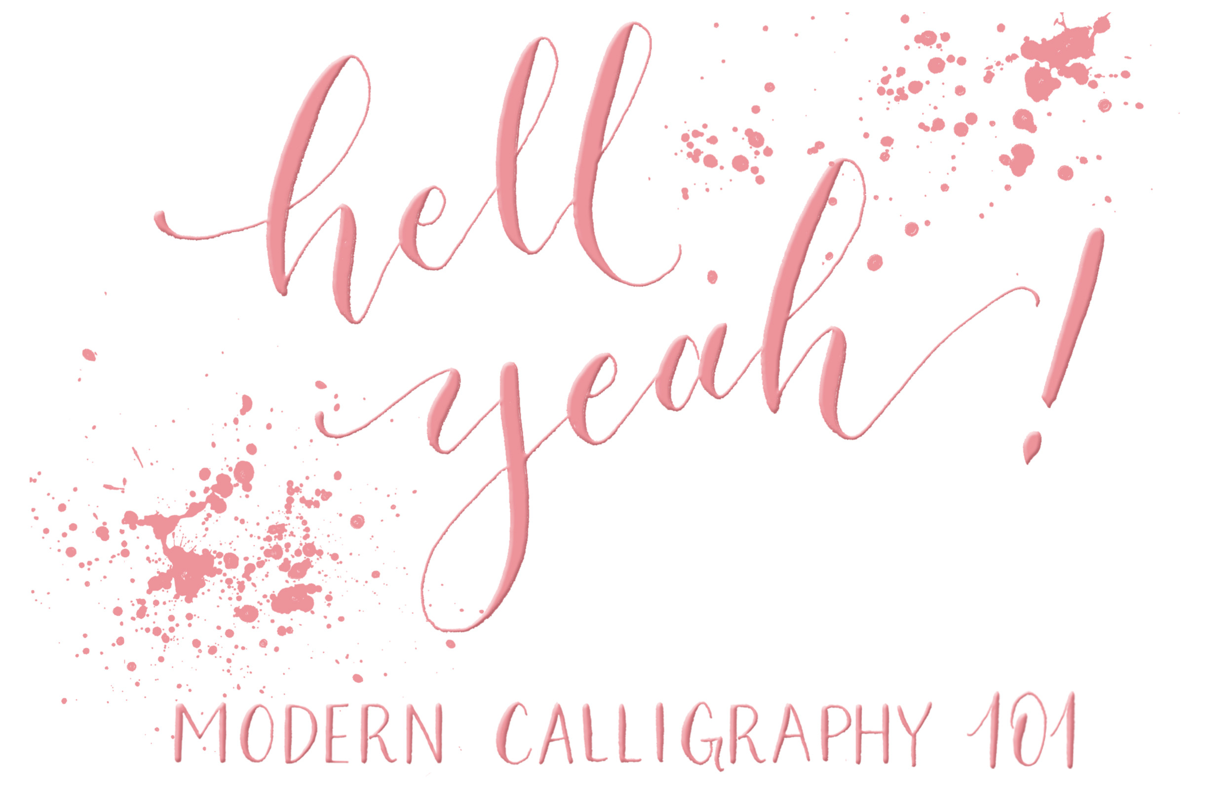 Hell yeah modern calligraphy 101 crooked calligraphy school Calligraphy 101