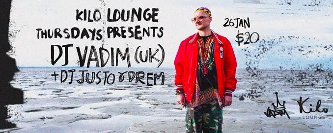 Kilo Lounge Thursdays presents: DJ Vadim (UK)
