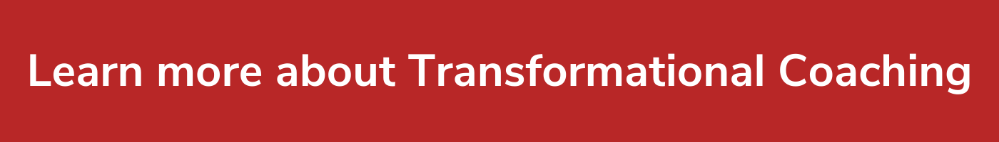 Learn More About Transformational Coaching