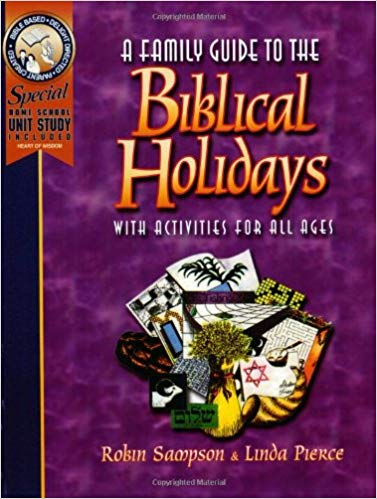 A Family Guide to the Biblical Holidays