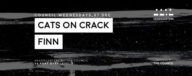 Council Wednesdays with Cats On Crack & FINN