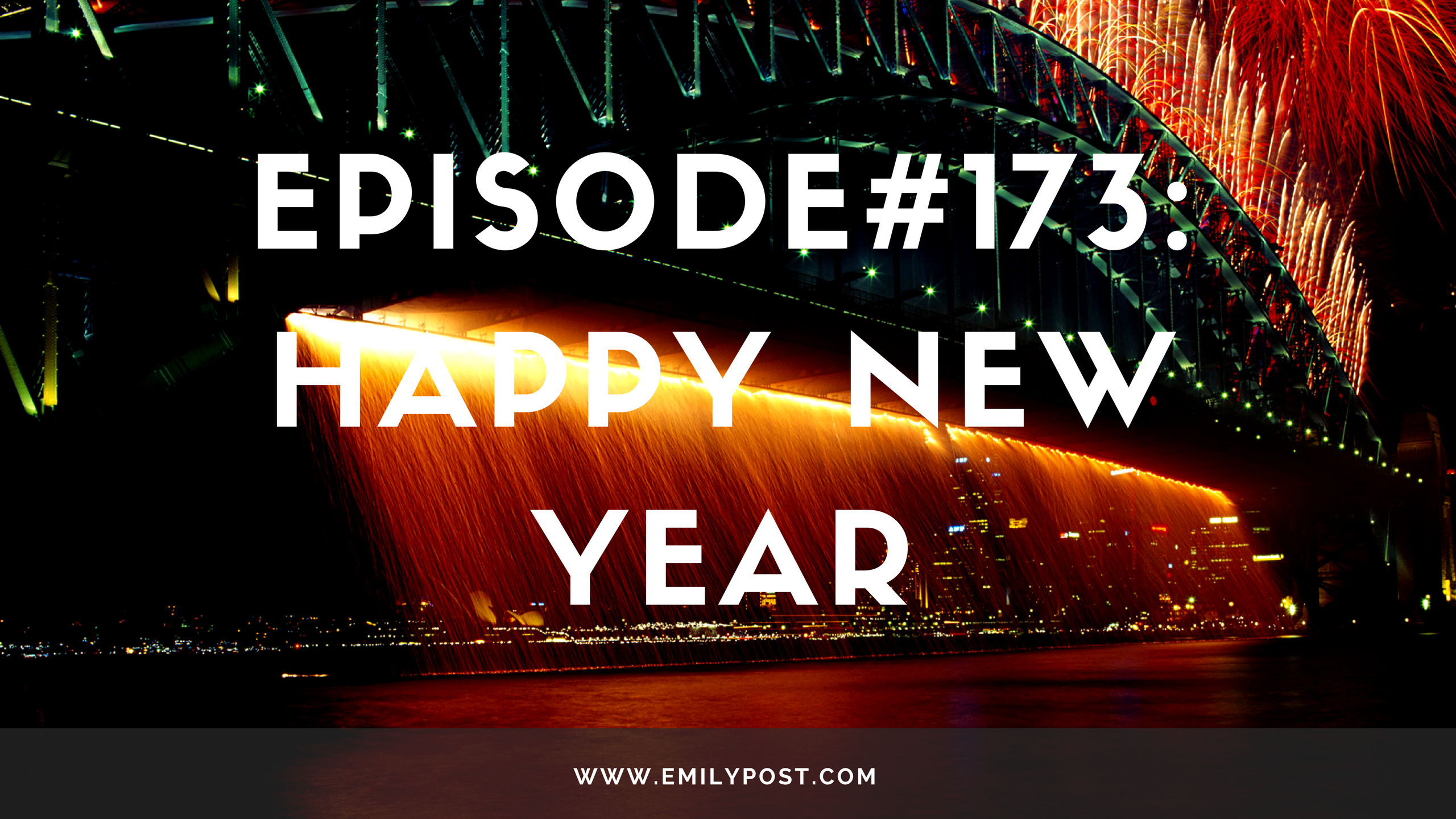 Episode #173: Happy New Year | Awesome Etiquette Podcast