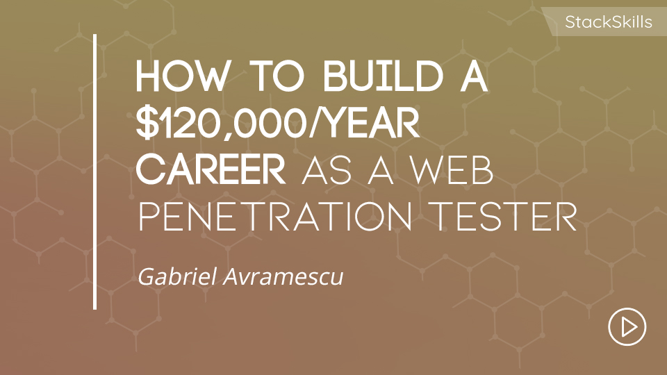 How to Build a $120,000/Year Career as a Web Penetration