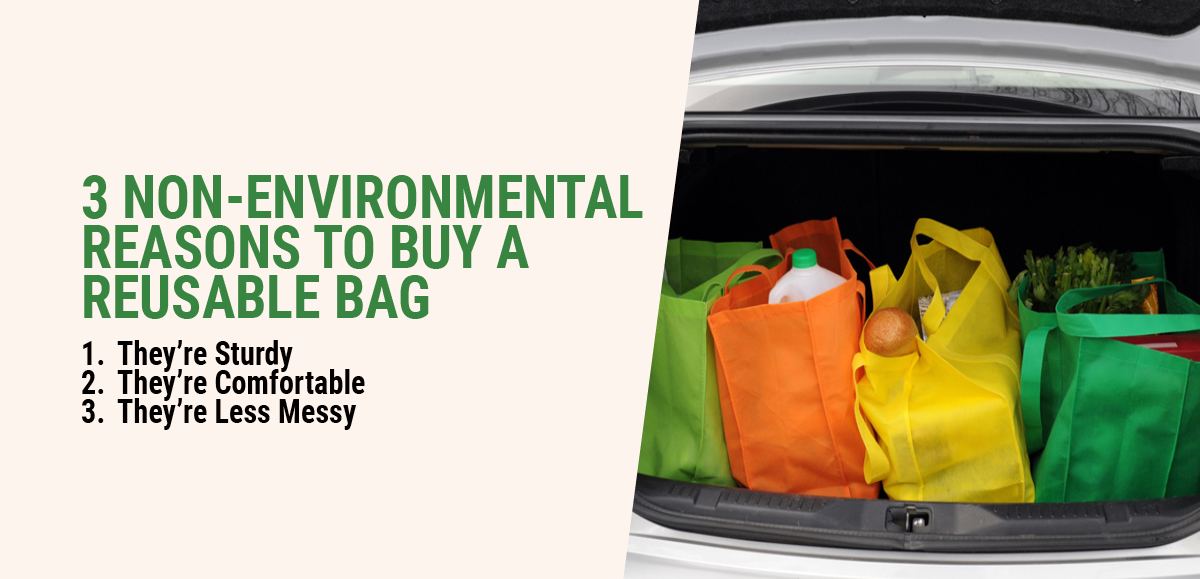 3 Non-Environmental Reasons To Buy A Reusable Bag
