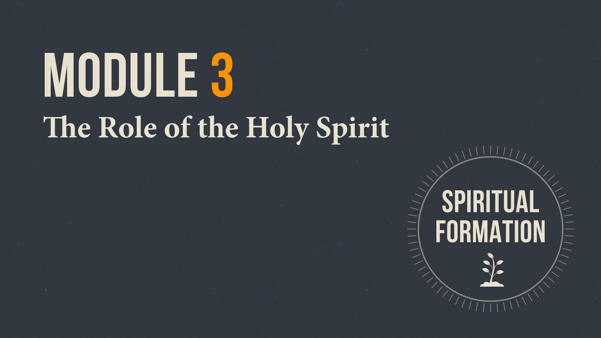 Module 3 Title Slide - The Role of the Holy Spirit