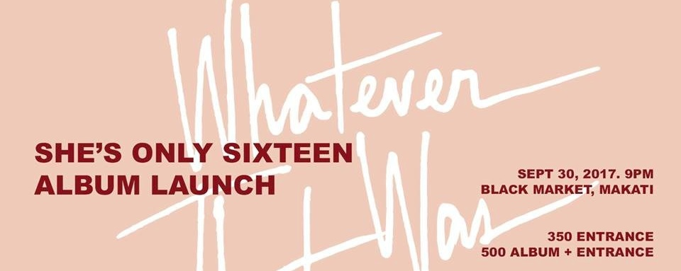 She's Only Sixteen: Whatever That Was Album Launch