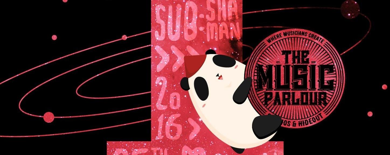 Pandarocketship X The Music Parlour Present: #1 feat Disco Hue, Lost Weekend & sub:shaman