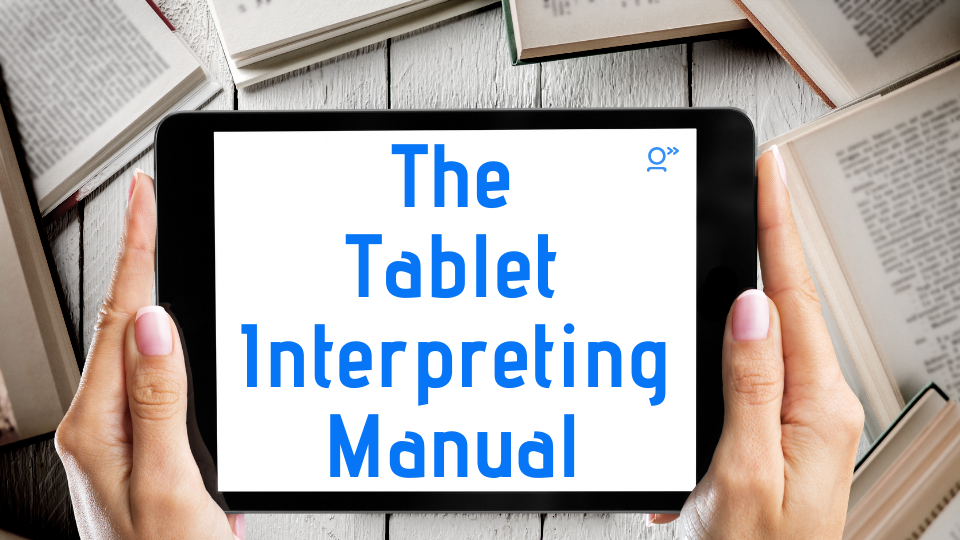 Course thumbnail for our Tablet Interpreting Manual