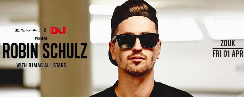 Zouk x DJ presents: ROBIN SCHULZ with DJMag All Stars