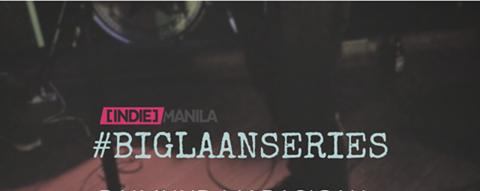 INDIE MANILA #BiglaanSeries
