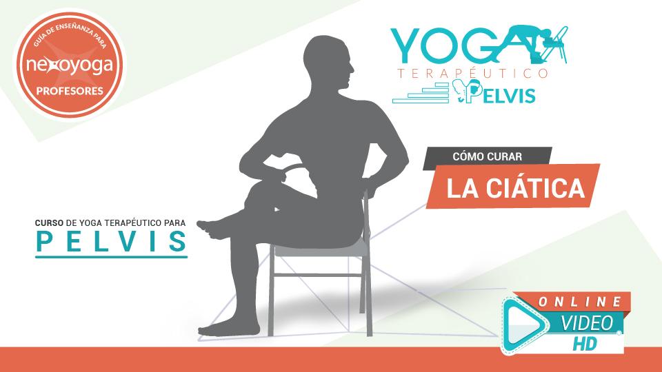Como Curar la ciatica. Curso para Profesores de Yoga