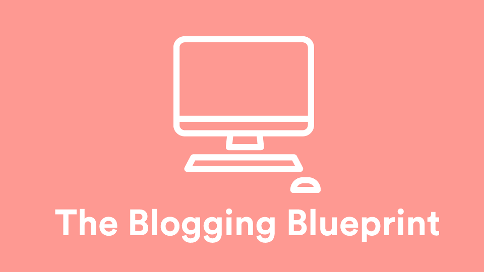 The blogging blueprint online course the blogging blueprint academy malvernweather Images