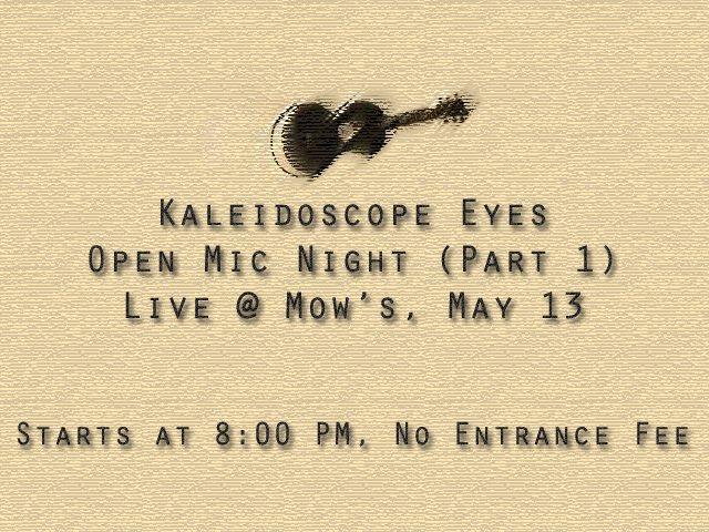 Kaleidoscope Eyes: Open Mic Night Part 1