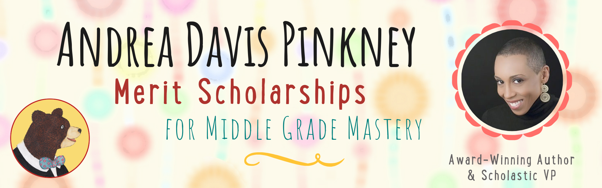 Andrea Davis Pinkney Merit Scholarships for our MIDDLE GRADE MASTERY at Children's Book Academy
