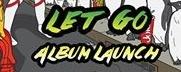 Let Go Album Launch
