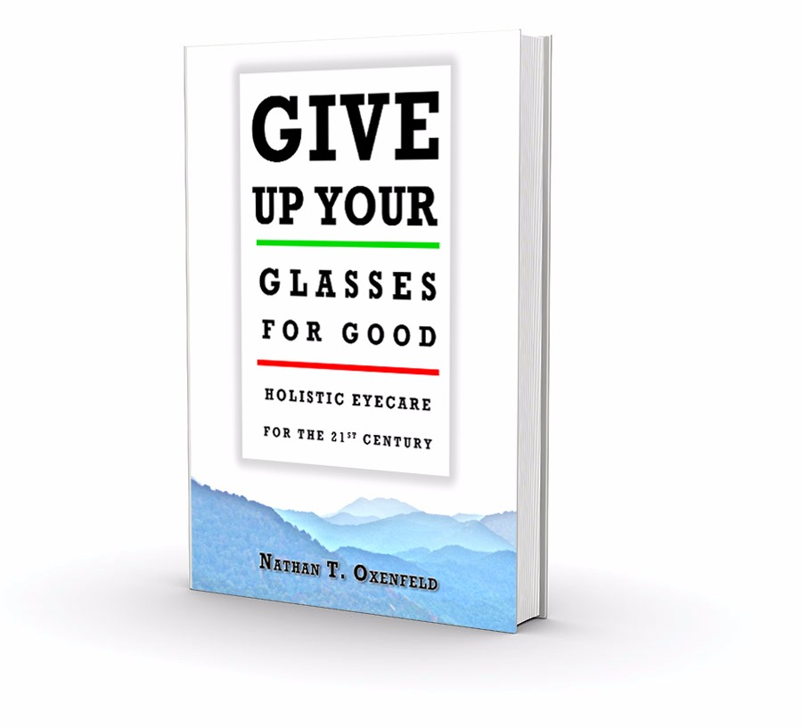Give up your glasses for good holistic eye care center paperback or ebook version of nathans 240 page book fandeluxe Gallery