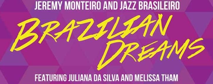 Brazilian Dreams – Jeremy Monteiro & Jazz Brasileiro