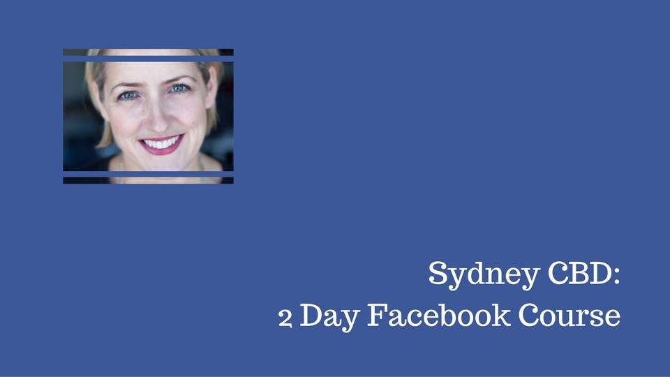 Facebook 2 Day course in Sydney CBD with Laurel Papworth