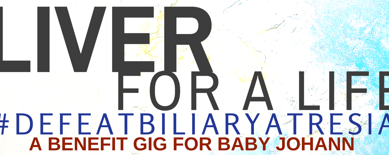 LIVER FOR A LIFE: A Benefit Gig for Baby Johann