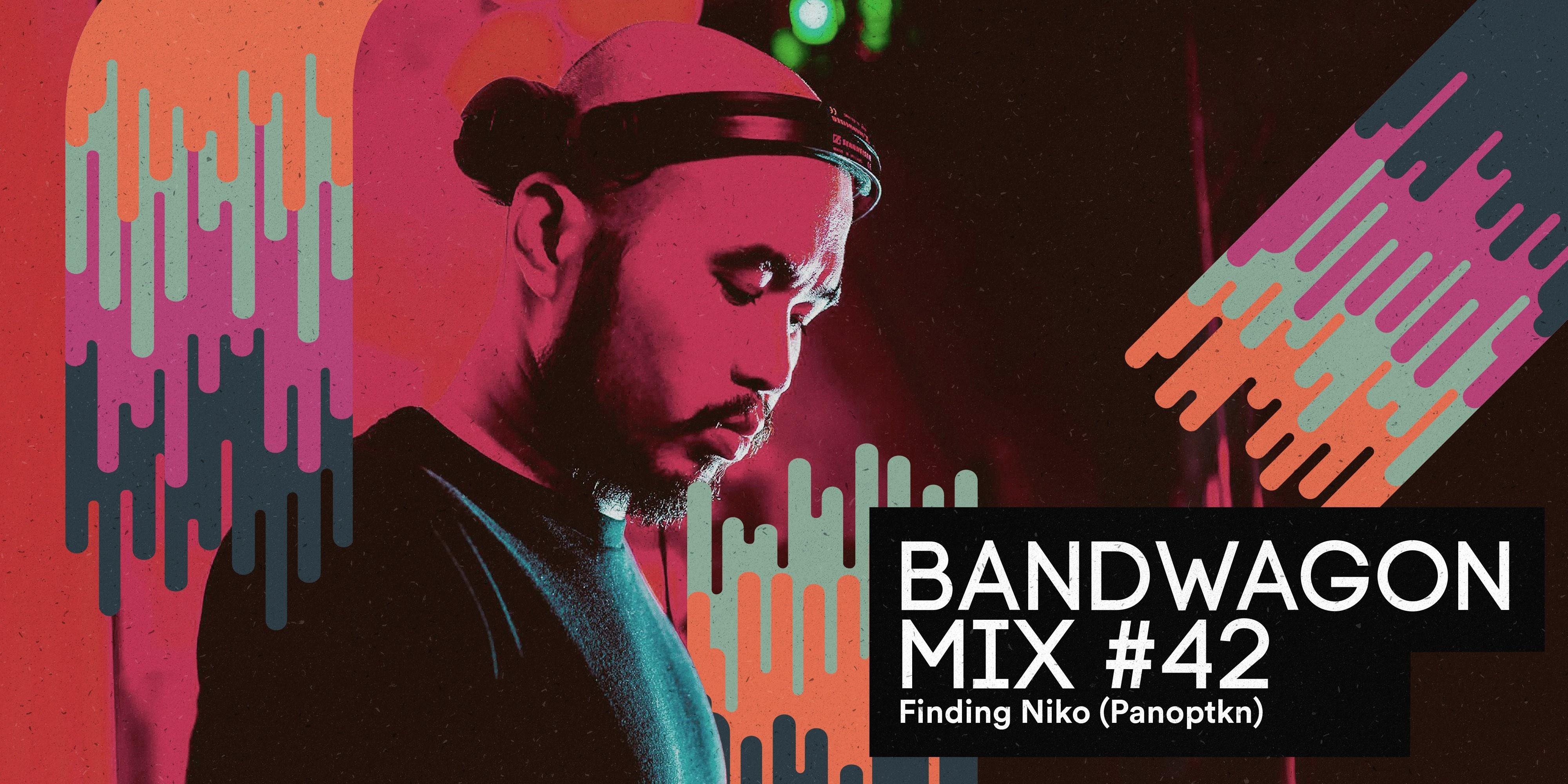 Bandwagon Mix #42: Finding Niko (Panoptkn)