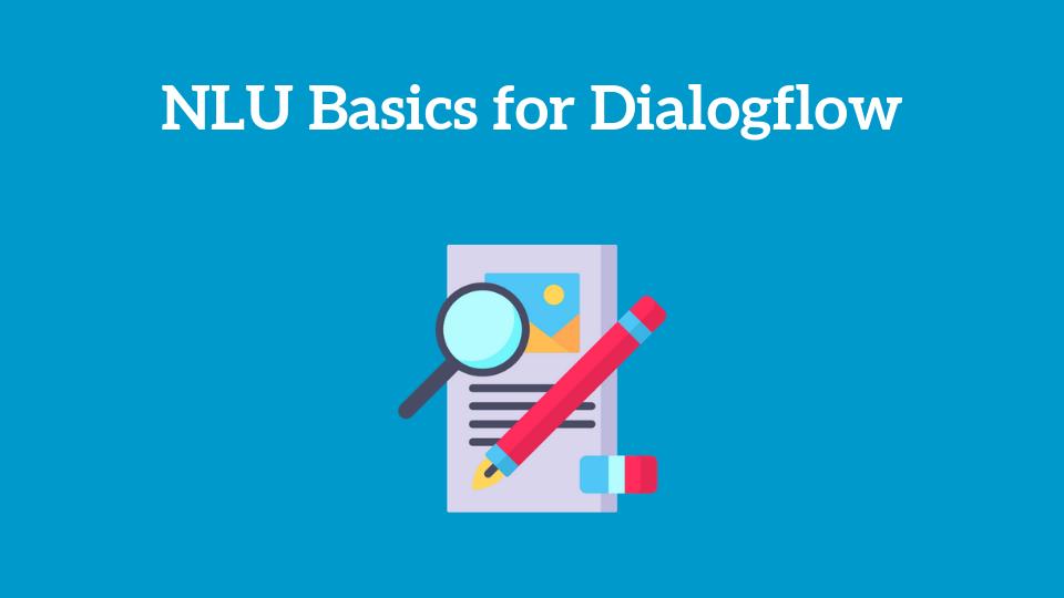 NLU Basics for Dialogflow   Mining Business Data
