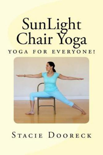 SunLight Chair Yoga: yoga for everyone! book