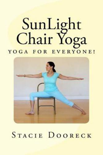 SunLight Chair Yoga: yoga for everyone! book