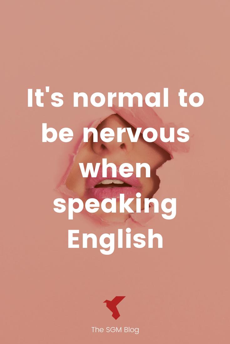 Quoi faire pour te calmer lorsque tu parles en anglais. Astuces pour bien communiquer en anglais meme si tu es nerveuse.