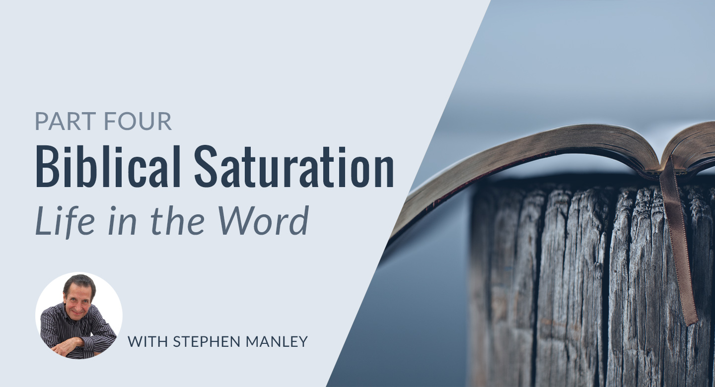 Biblical Saturation - Part 4