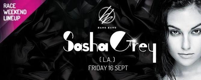 BANG BANG RACE Weekend Presents: SASHA GREY (LA) // 16th Sept