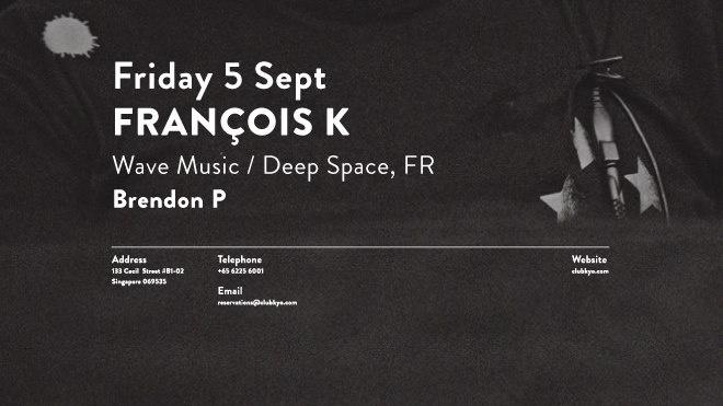 FRANCOIS K (Wave Music / Deep Space, FR)