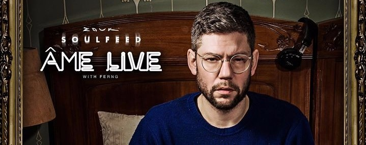 Soulfeed Presents Âme Live with Ferng