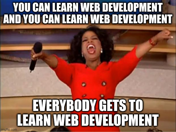 Oprah says everyone can learn web development
