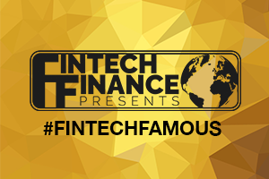Fintech Finance presents: #FintechFamous