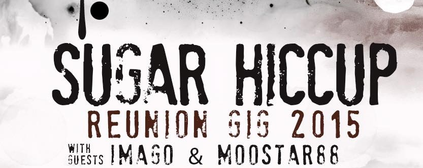 Sugar Hiccup: Reunion 2015