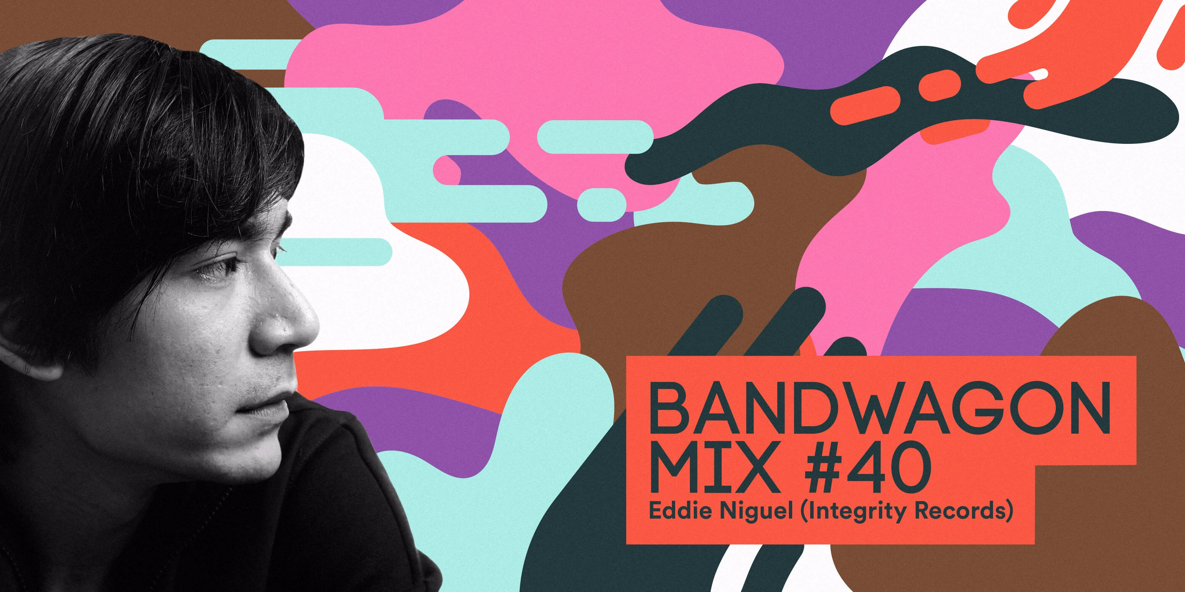 Bandwagon Mix #40: Eddie Niguel (Integrity Records)