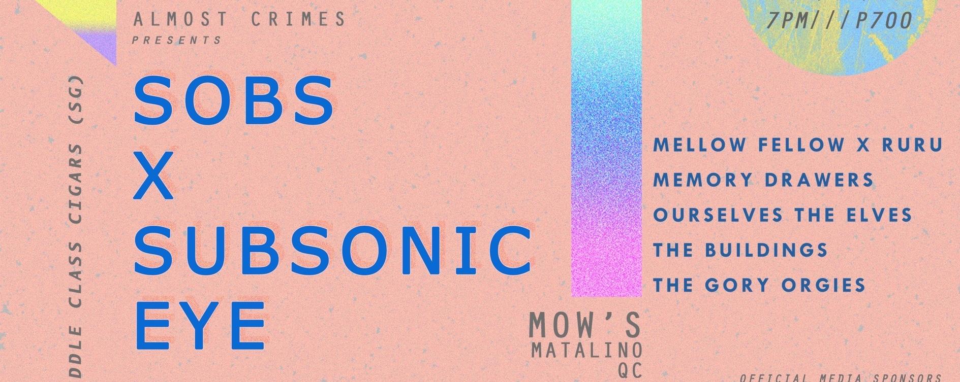 Sobs x Subsonic Eye (SG) Live in Manila