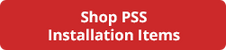 Shop PSS Installation Items