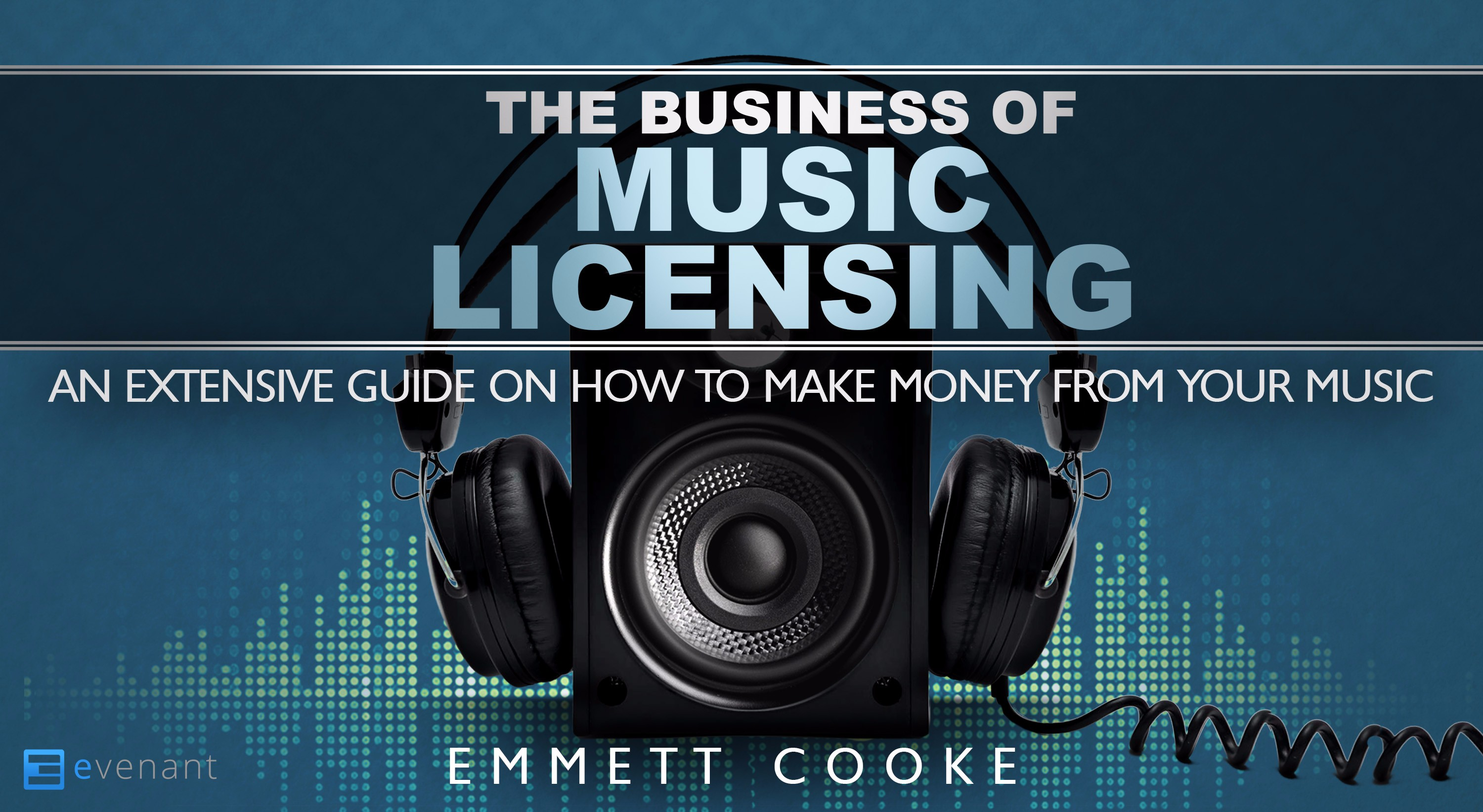 The Business Of Music Licensing | Evenant Online Courses