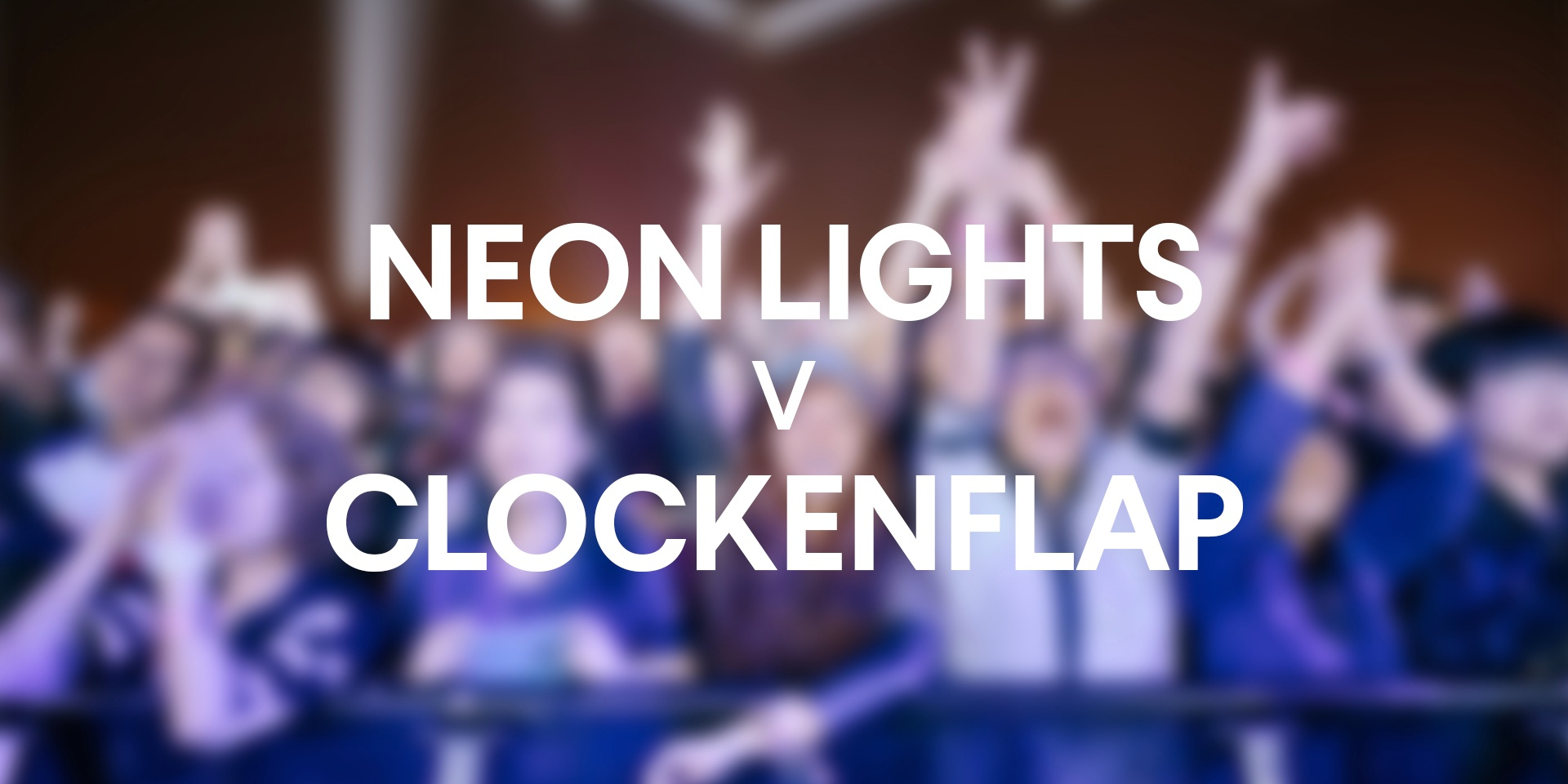 Festival Showdown: Neon Lights vs Clockenflap