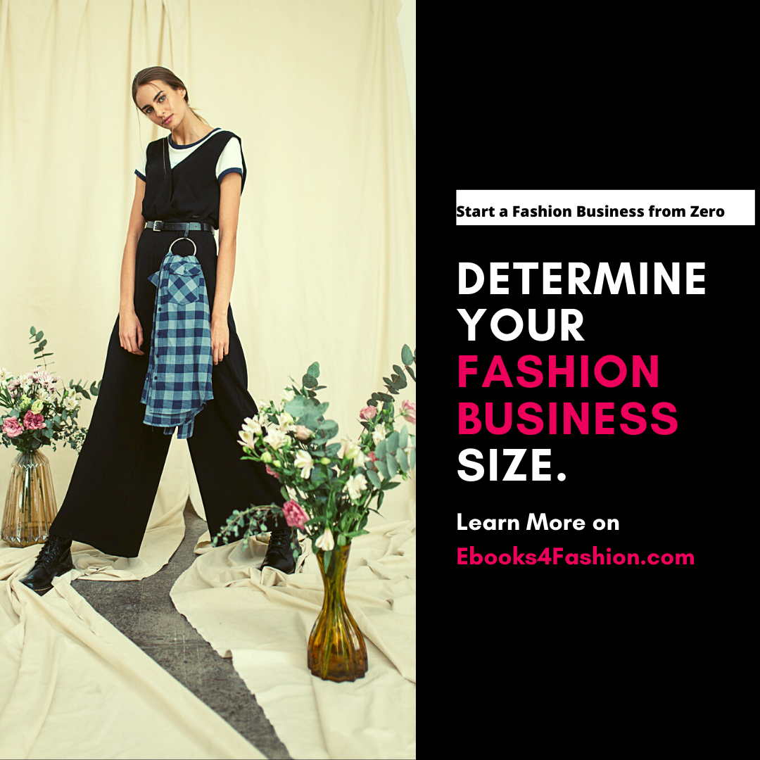 Determine your Fashion Business Size, Start a Fashion Business from Zero.